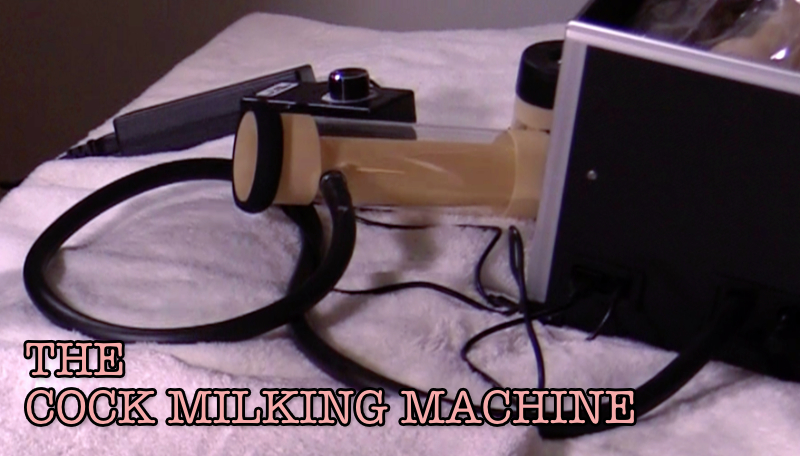 The Cock Milking Machine
